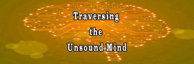 Traversing the Unsound Mind