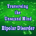 Traversing the Unsound Mind – Bipolar Disorder