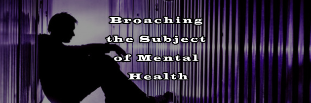 Broaching the Subject of Mental Health